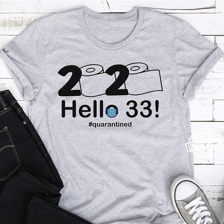 2020 Quarantine Birthday Hello 33 Shirt