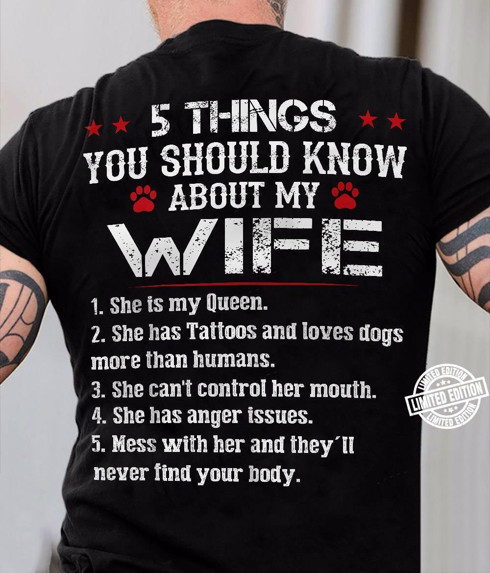 5 things you should know about my wife she is my queen she has tattoos and loves dogs shirt