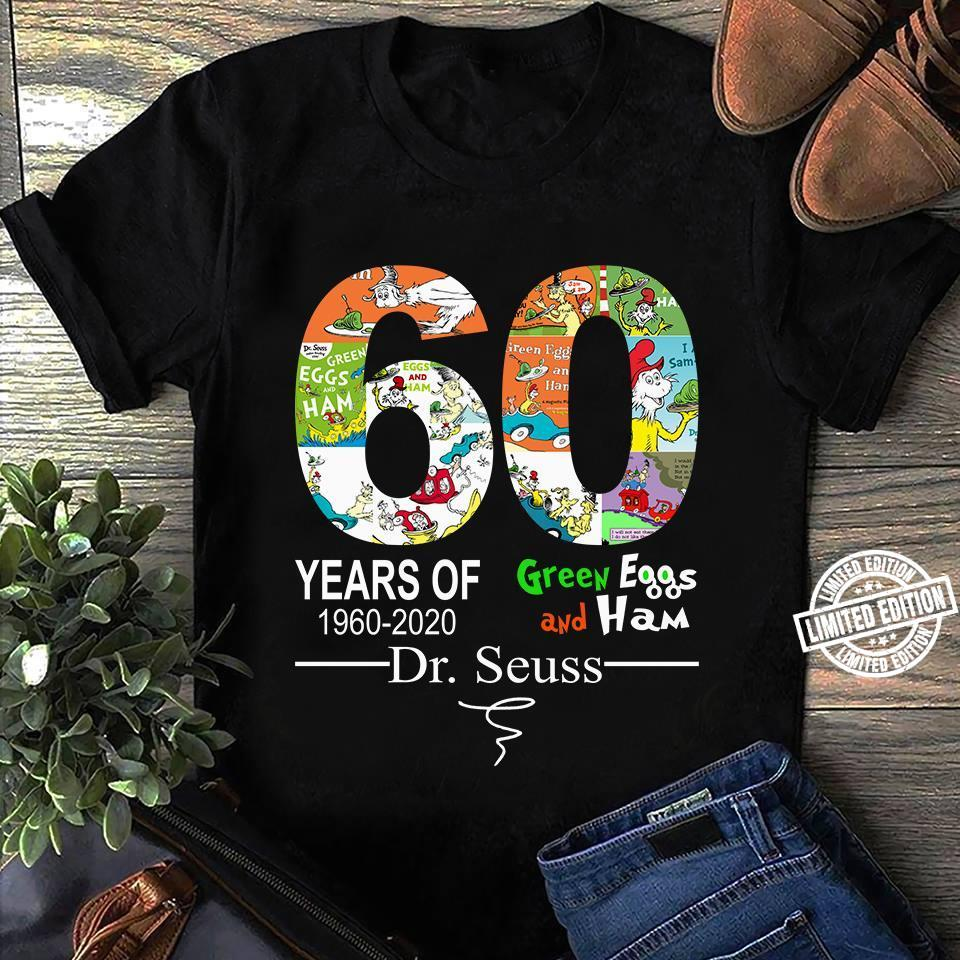 60 Years of green eggs and ham 1960-2020 dr.seuss shirt