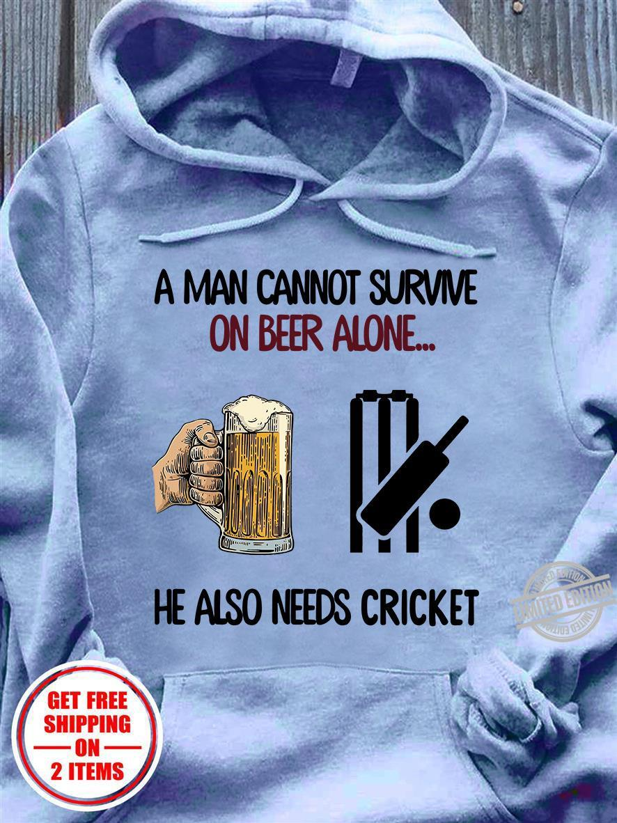A man cannot survive on beer alone he also needs cricket shirt