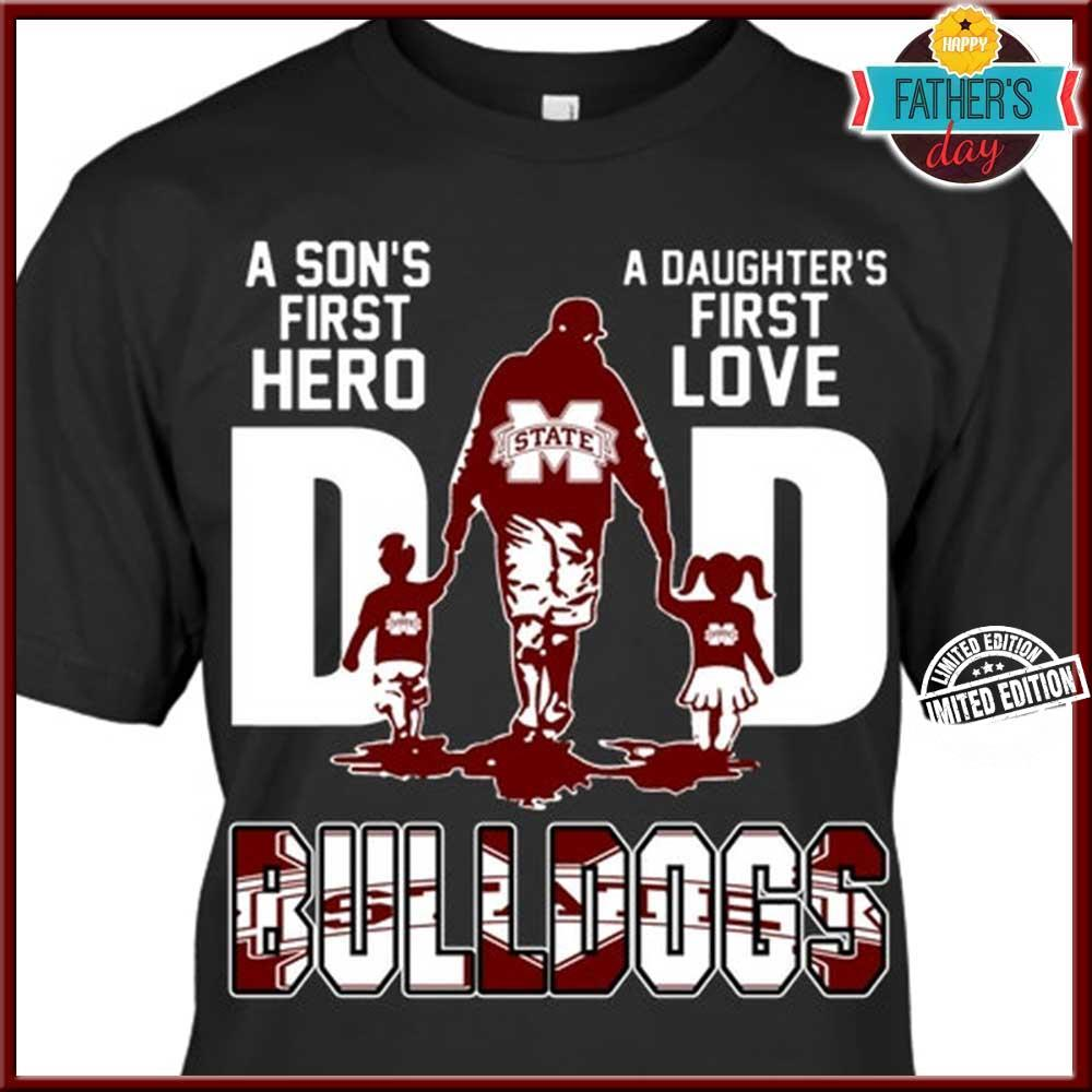 A son's first hero a daughter's first love dad bulldogs shirt