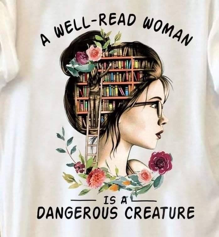 A well - read woman is a dangerous creature shirt
