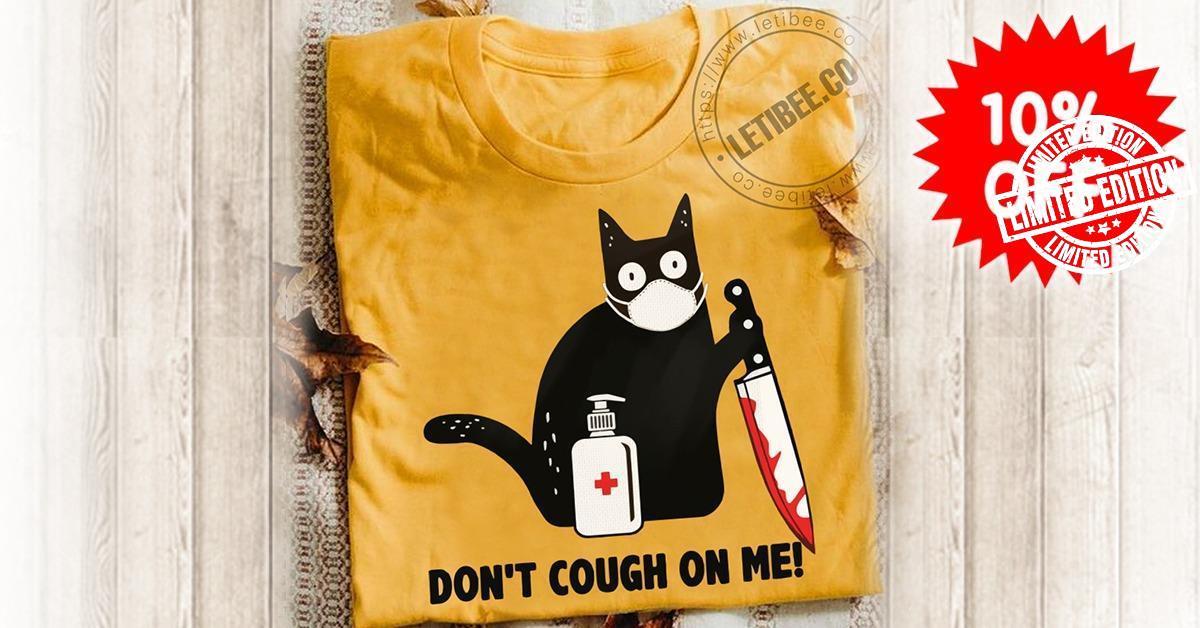 Balck Cat face mask don't cough on me shirt