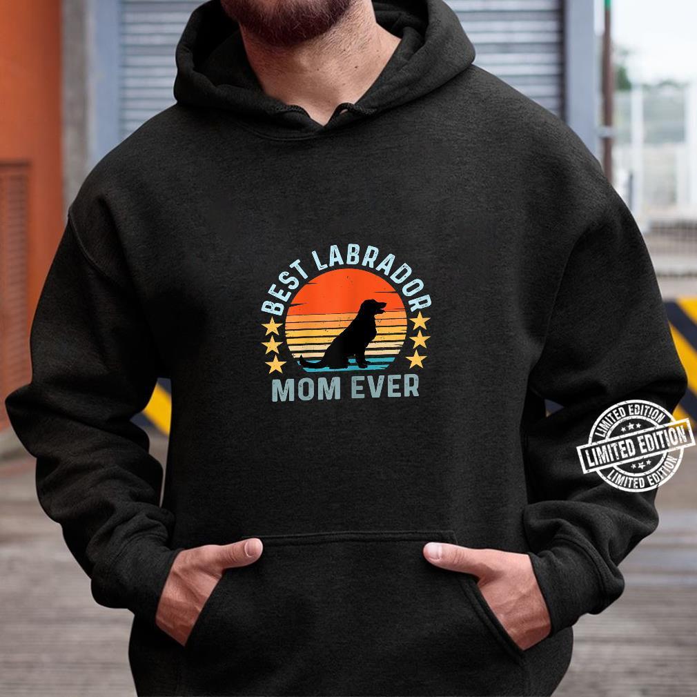 Best Labrador Mom Ever Vintage Retro Dog Shirt hoodie