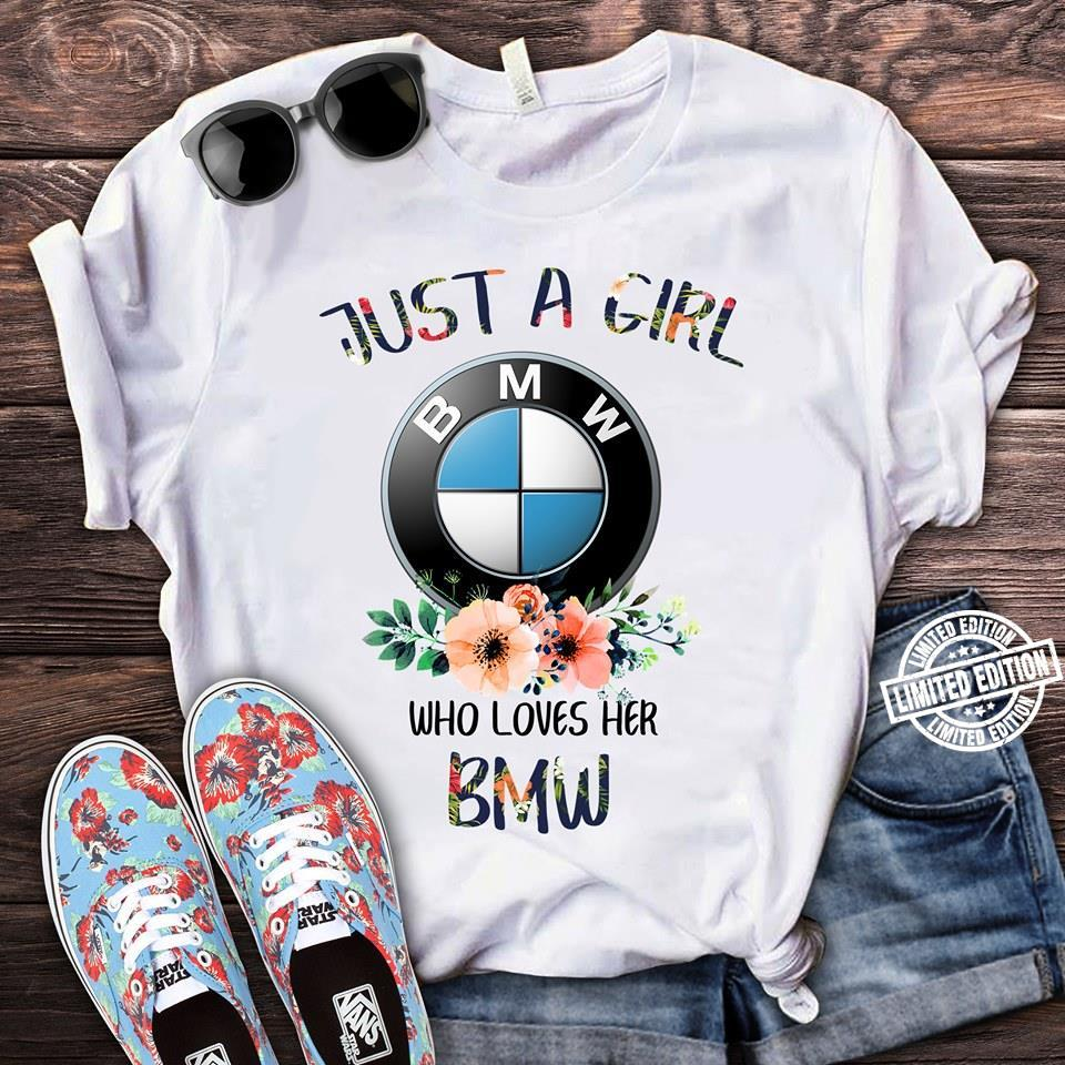 Just a girl who loves her bmw shirt