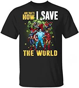 and That's How I Save The World Nurse Doctor Hero Covi-19 Quarantined Shirt